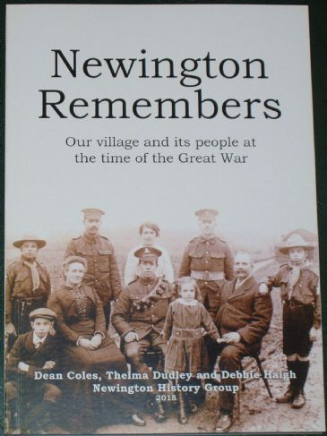 Newington Remembers - Our Village and its people at the time of the Great War, by D Coles, T Dudley and D Haigh